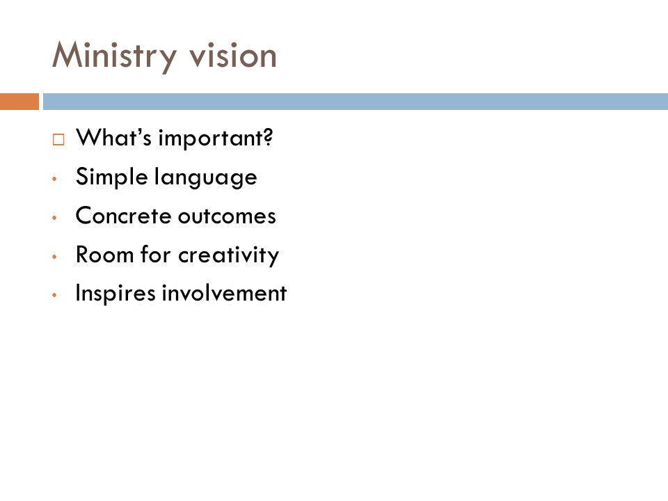 Ministry vision What's important Simple language Concrete outcomes