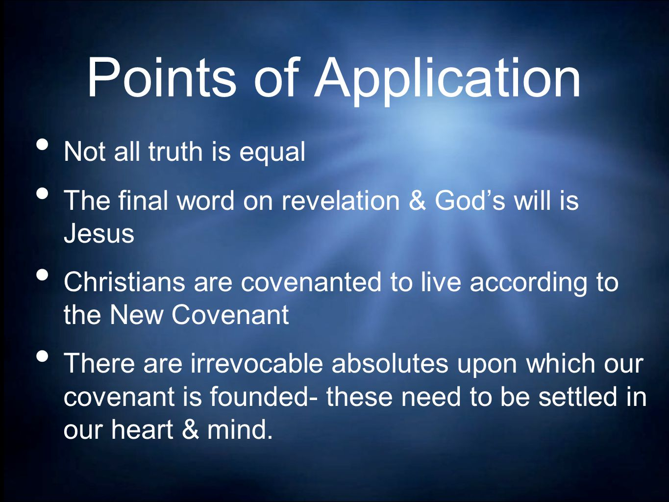 Points of Application Not all truth is equal