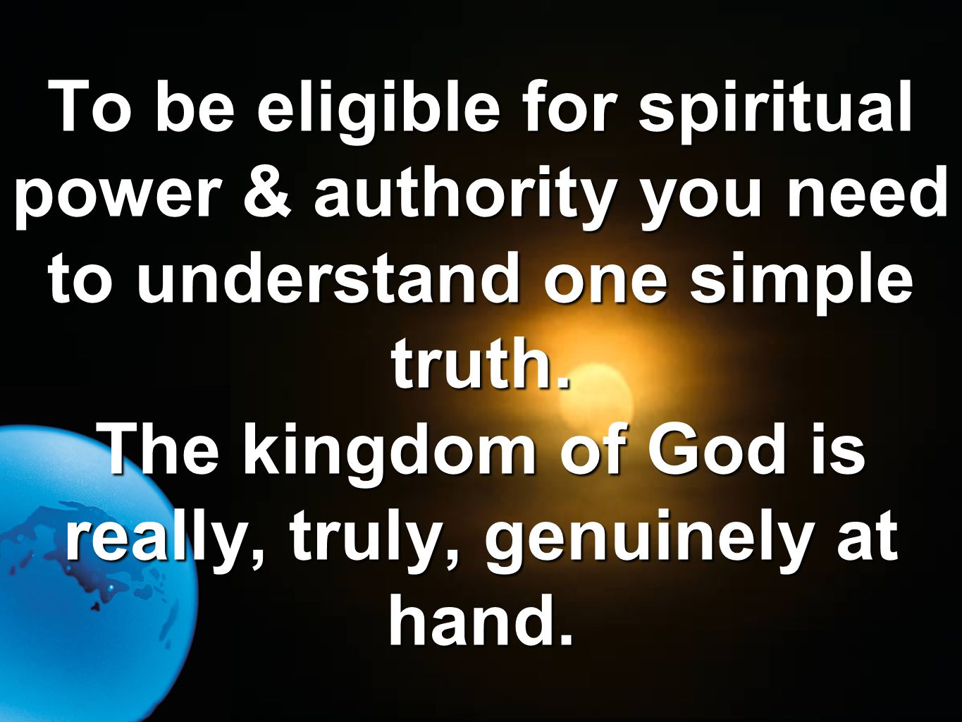 To be eligible for spiritual power & authority you need to understand one simple truth.