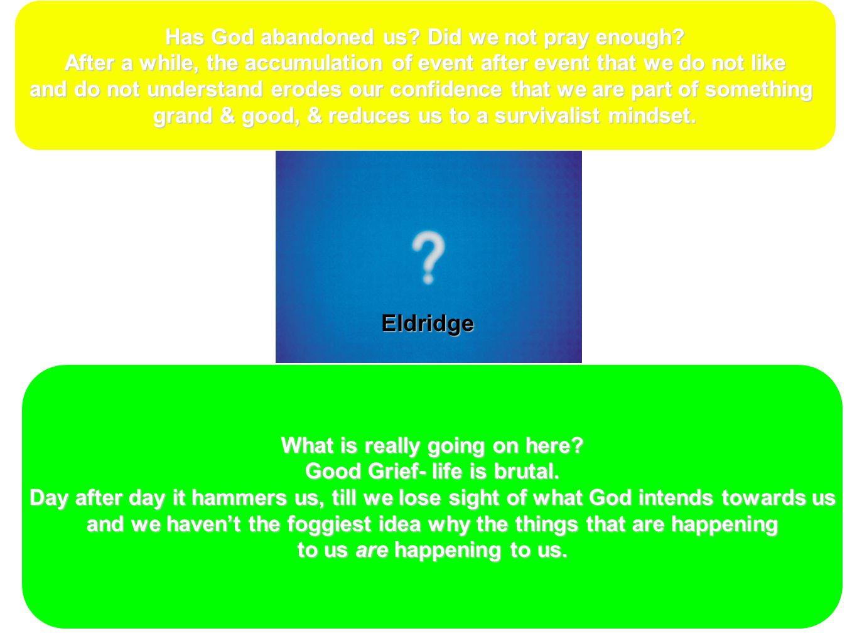 Eldridge Has God abandoned us Did we not pray enough