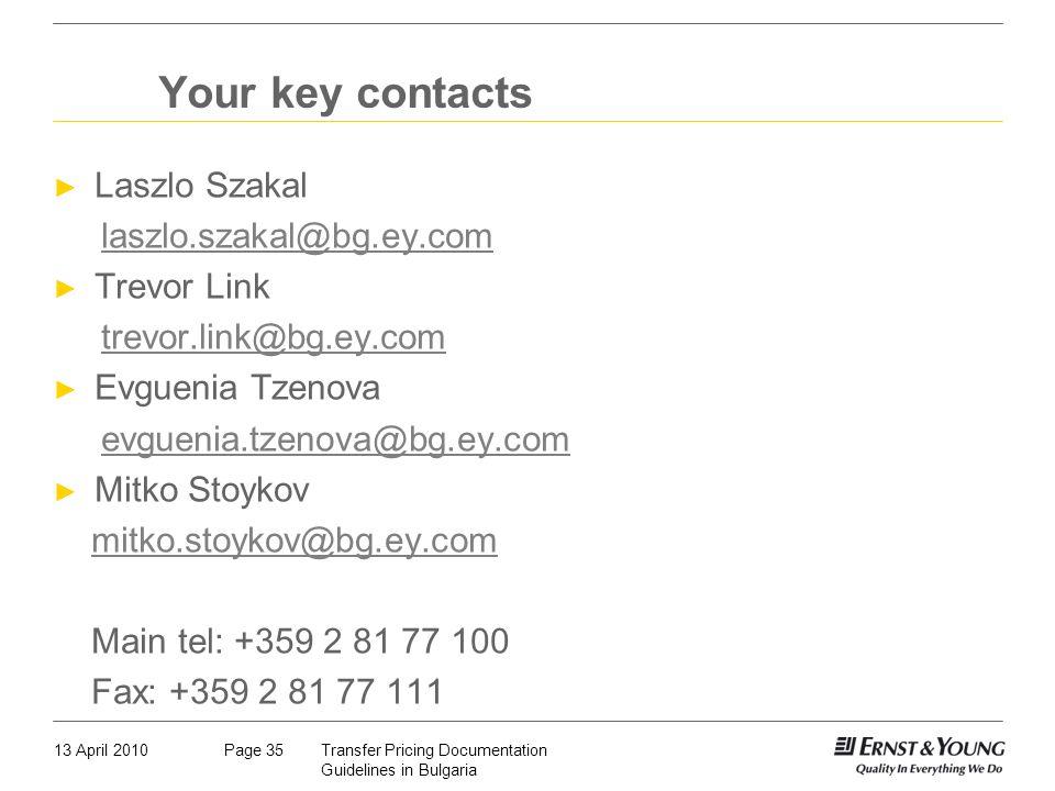 Your key contacts Laszlo Szakal laszlo.szakal@bg.ey.com Trevor Link