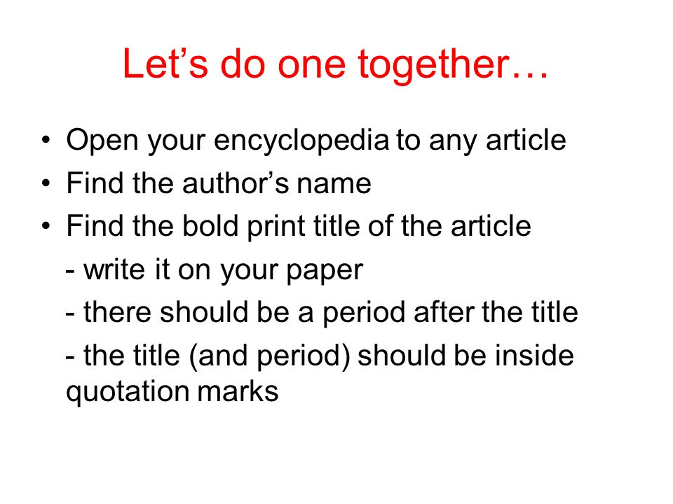 Let's do one together… Open your encyclopedia to any article