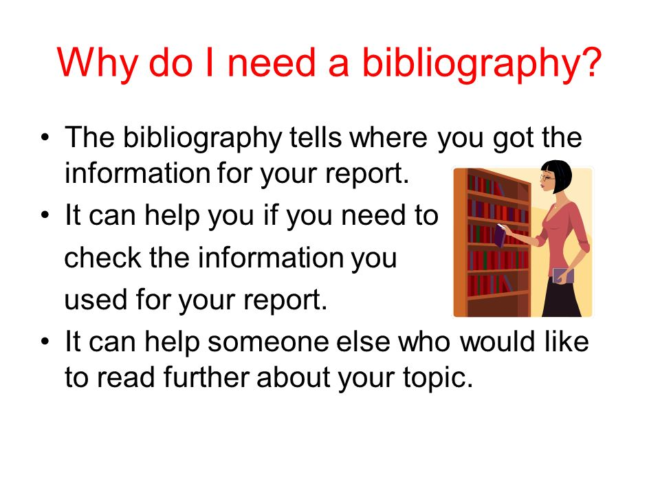 Why do I need a bibliography
