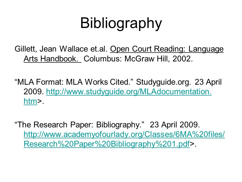 Bibliography Gillett, Jean Wallace et.al. Open Court Reading: Language Arts Handbook. Columbus: McGraw Hill, 2002.
