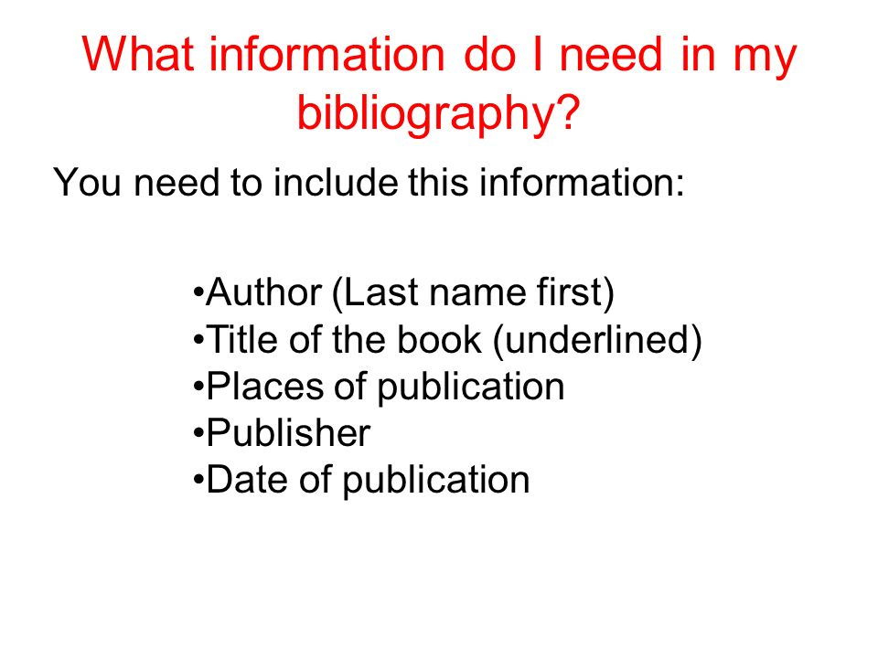 What information do I need in my bibliography