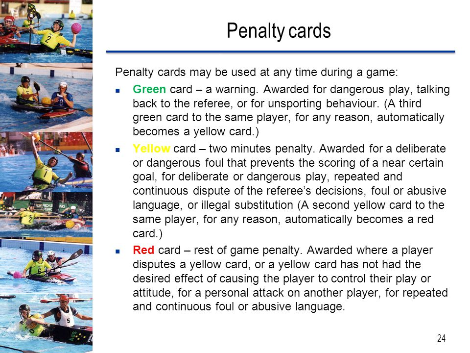 Penalty cards Penalty cards may be used at any time during a game: