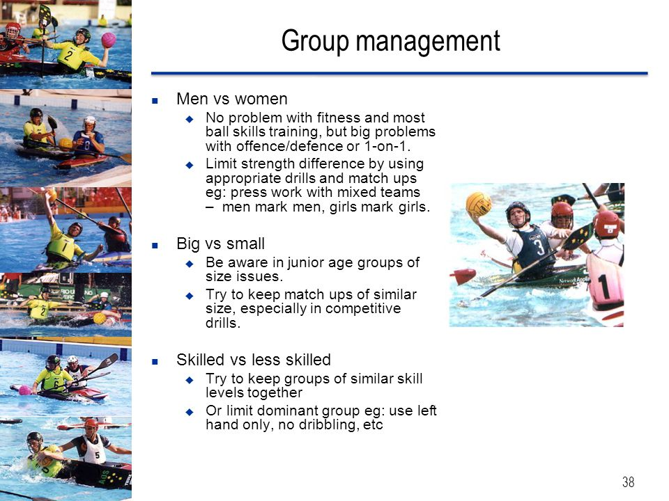 Group management Men vs women Big vs small Skilled vs less skilled