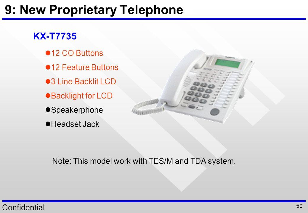 9: New Proprietary Telephone