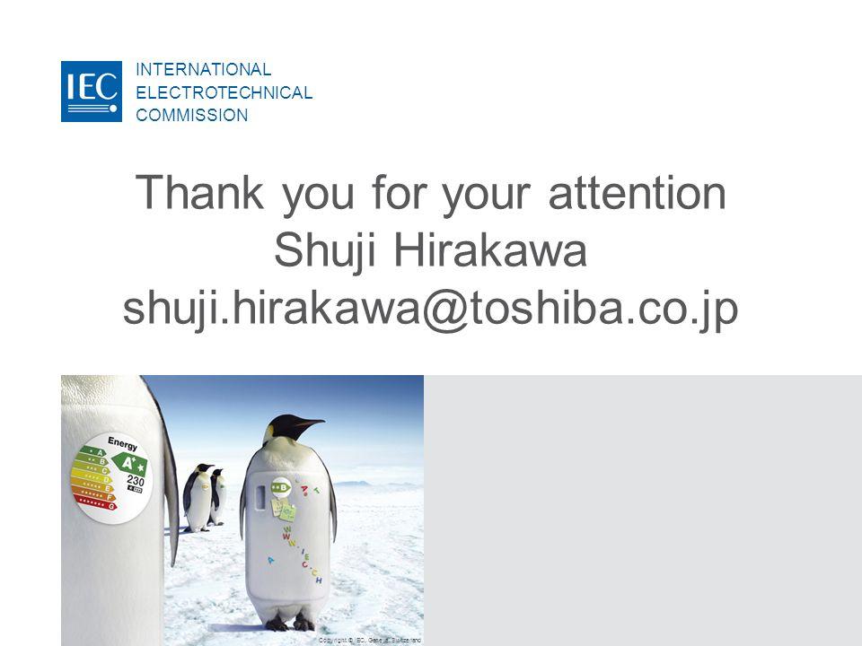 Thank you for your attention Shuji Hirakawa shuji.hirakawa@toshiba.co.jp
