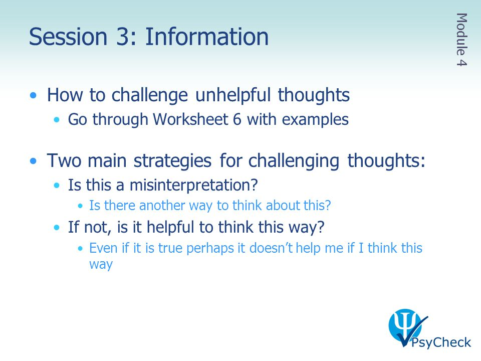 Session 3: Information How to challenge unhelpful thoughts