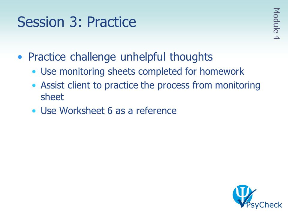Session 3: Practice Practice challenge unhelpful thoughts