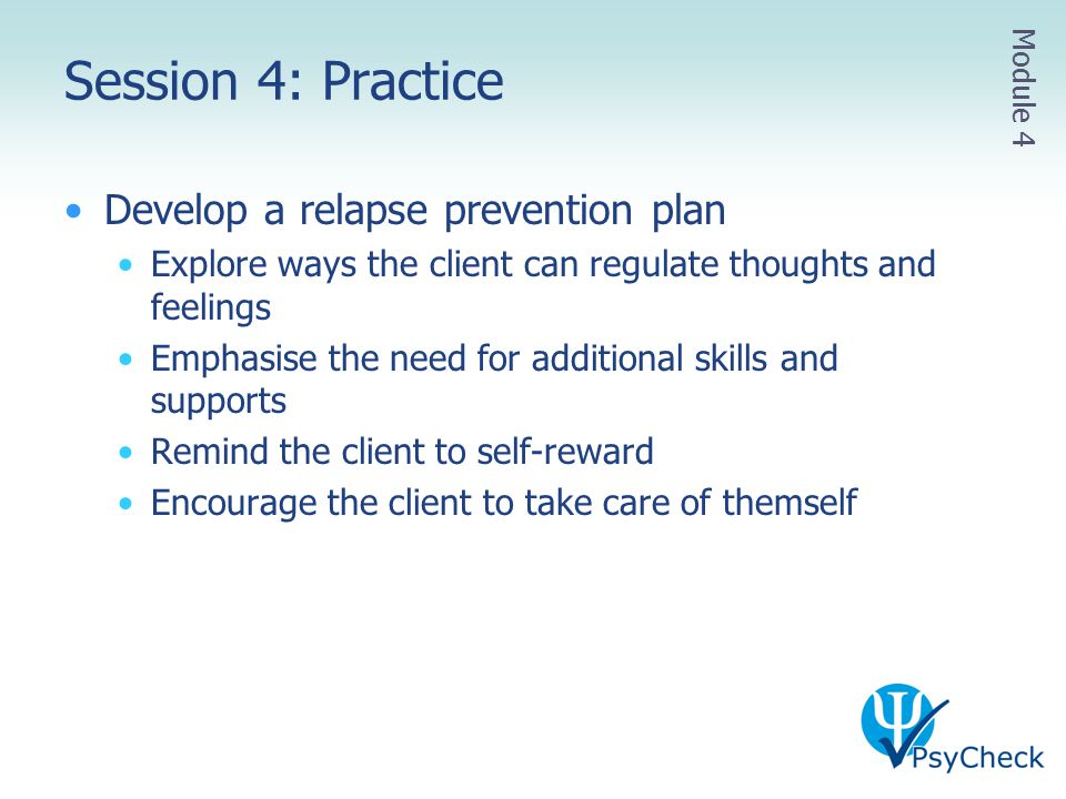 Session 4: Practice Develop a relapse prevention plan