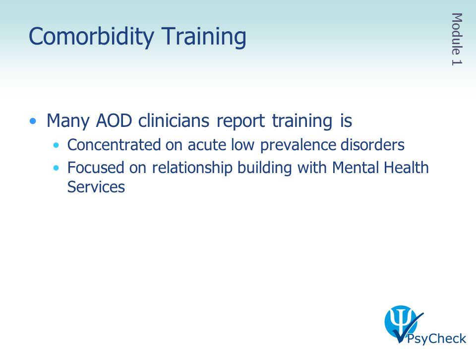 Comorbidity Training Many AOD clinicians report training is