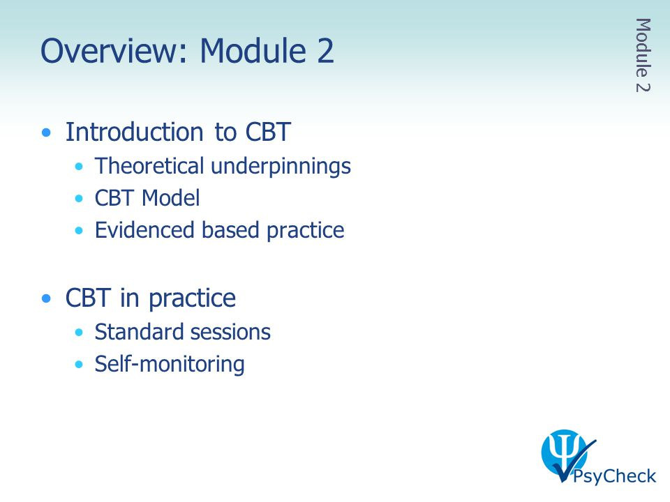 Overview: Module 2 Introduction to CBT CBT in practice