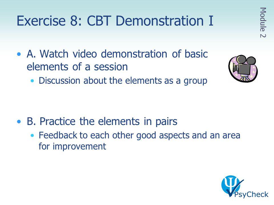 Exercise 8: CBT Demonstration I