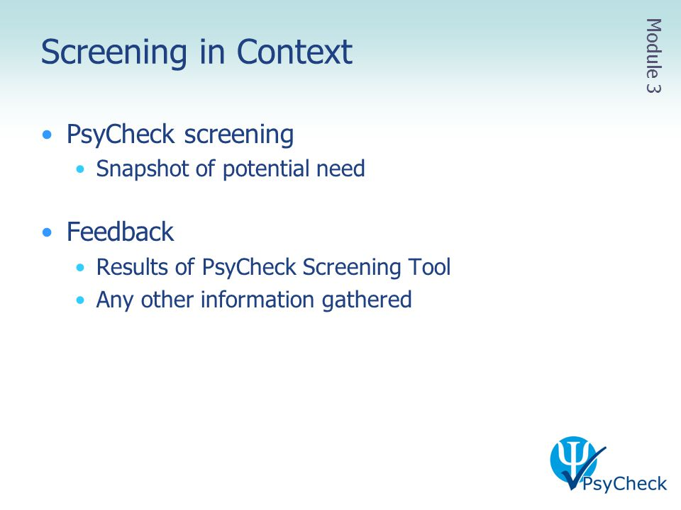 Screening in Context PsyCheck screening Feedback