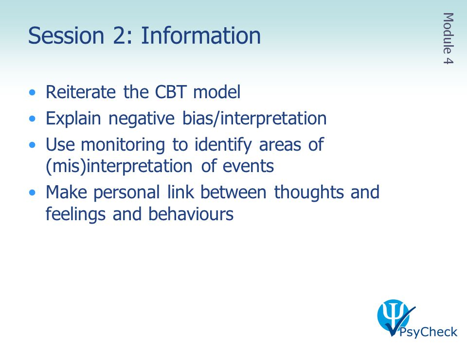 Session 2: Information Reiterate the CBT model