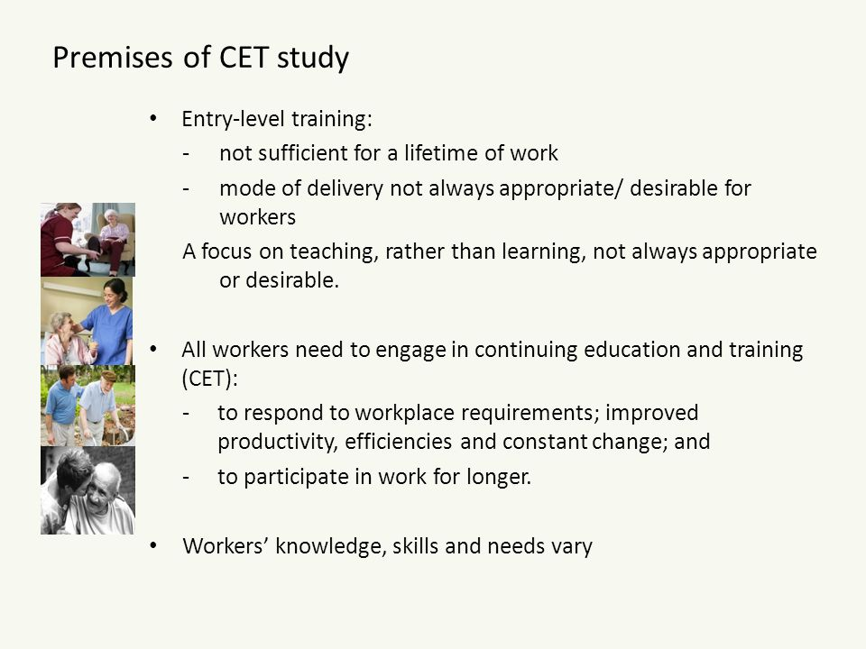 Premises of CET study Entry-level training: