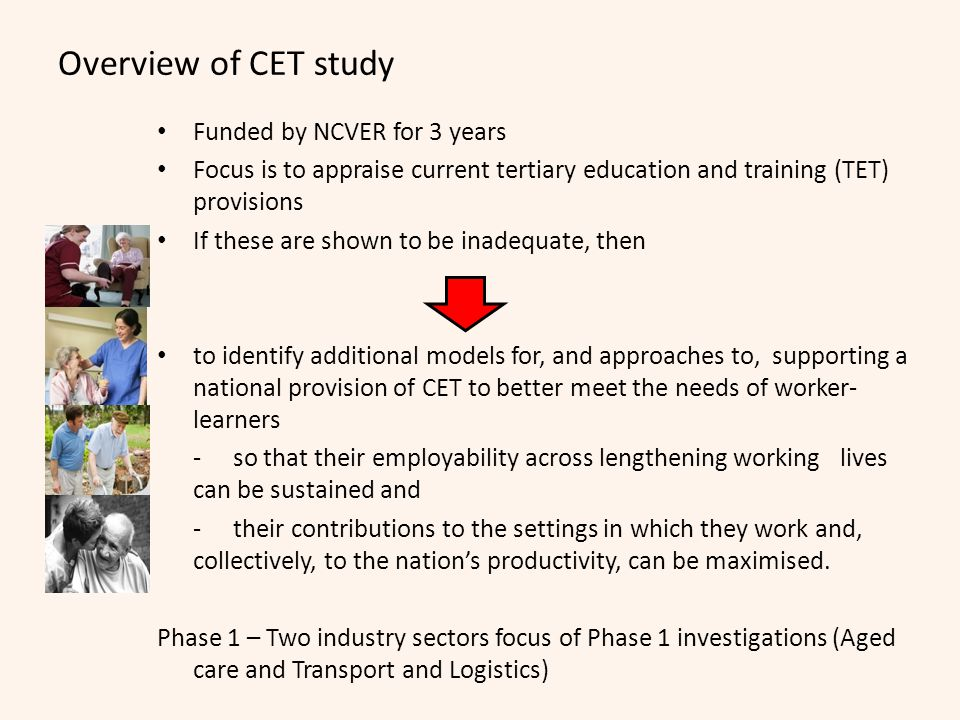 Overview of CET study Funded by NCVER for 3 years