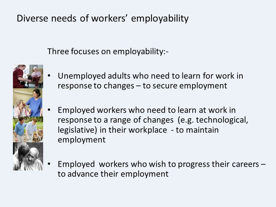 Diverse needs of workers' employability