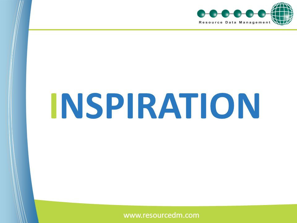 INSPIRATION www.resourcedm.com