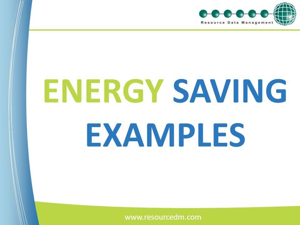 ENERGY SAVING EXAMPLES