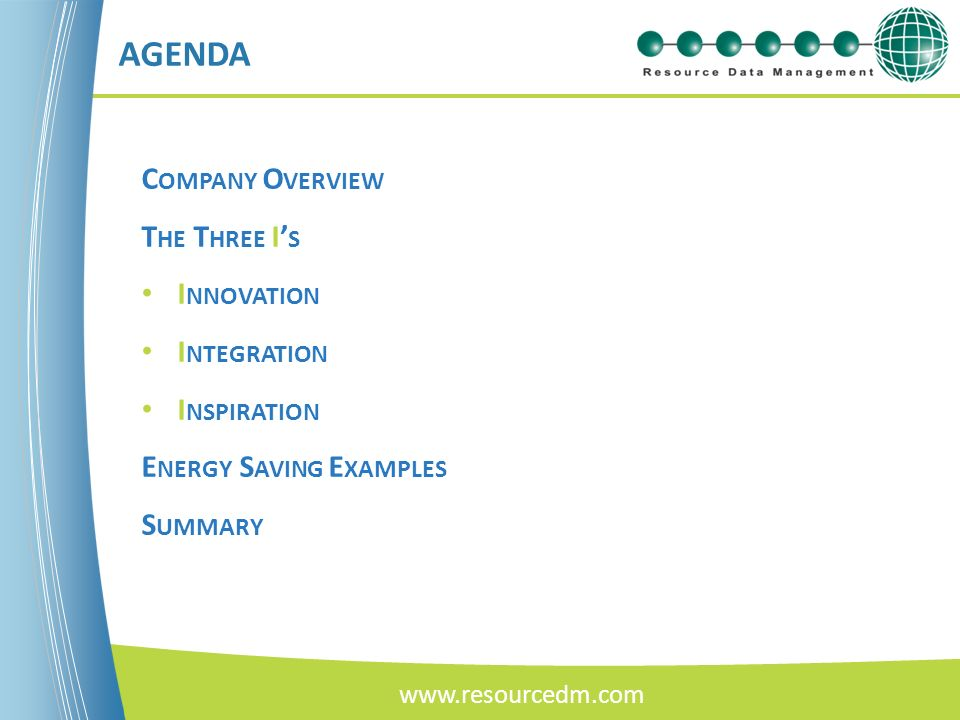 AGENDA Company Overview The Three I's Innovation Integration