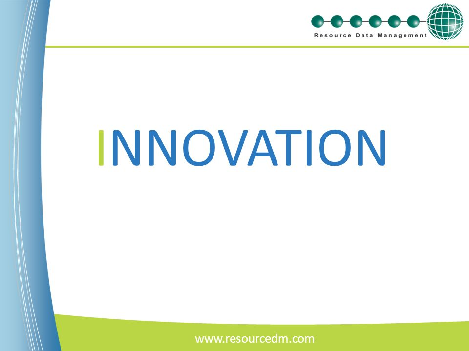 INNOVATION www.resourcedm.com