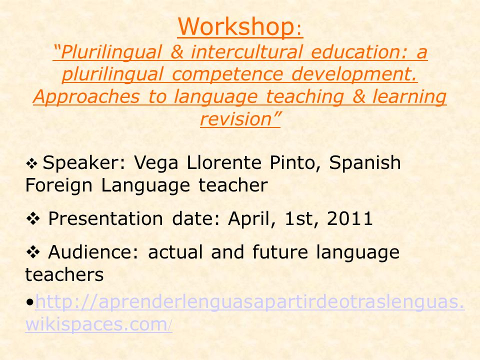 Workshop: Plurilingual & intercultural education: a plurilingual competence development. Approaches to language teaching & learning revision