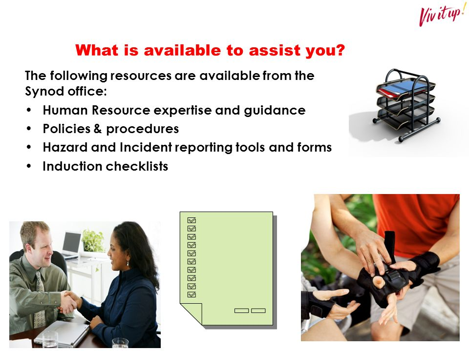 What is available to assist you