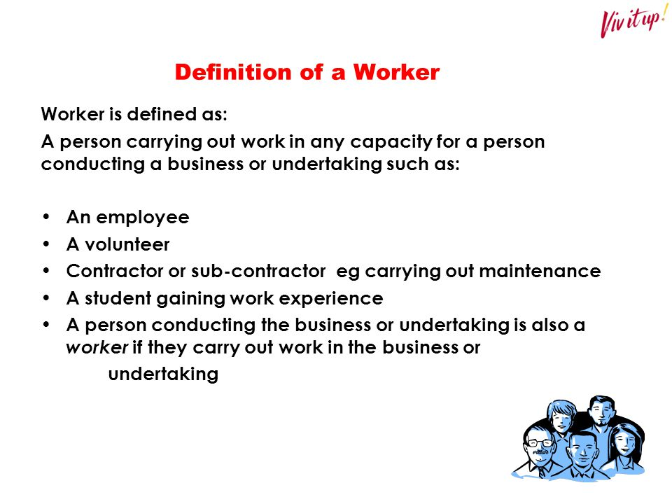 Definition of a Worker Worker is defined as: