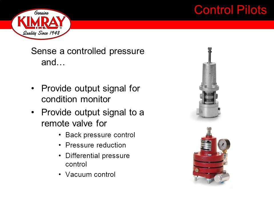 Control Pilots Sense a controlled pressure and…