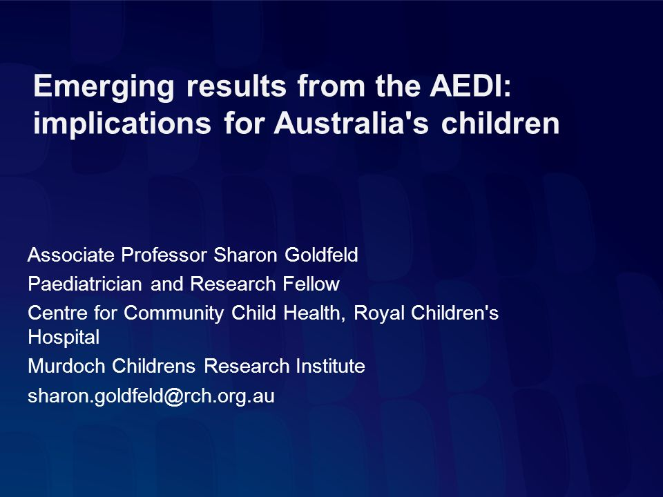 Emerging results from the AEDI: implications for Australia s children