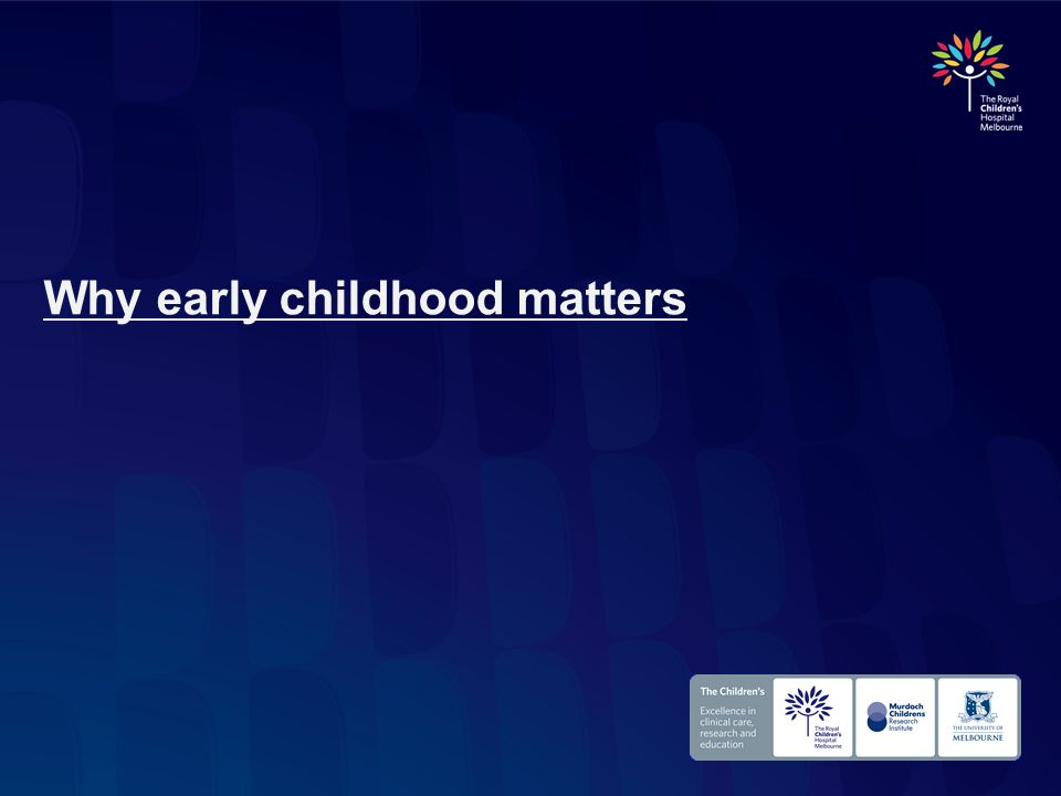 Why early childhood matters