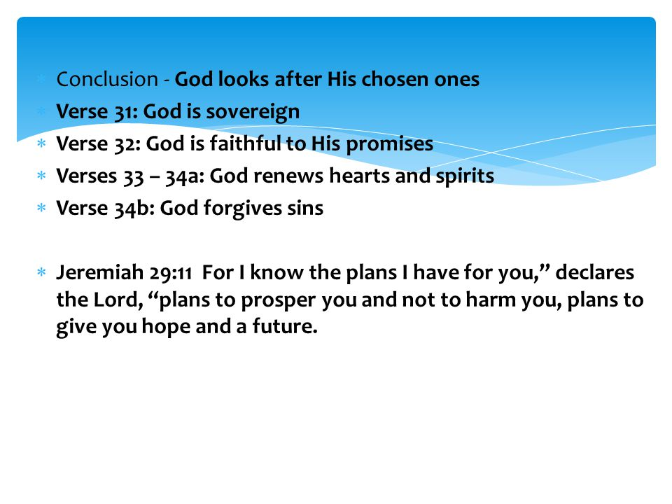 Conclusion - God looks after His chosen ones