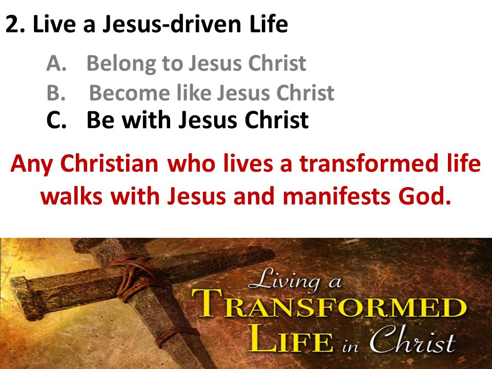 2. Live a Jesus-driven Life