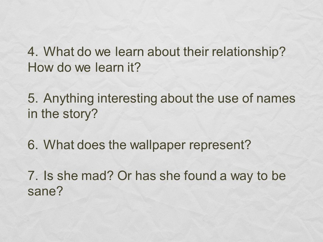 4. What do we learn about their relationship How do we learn it