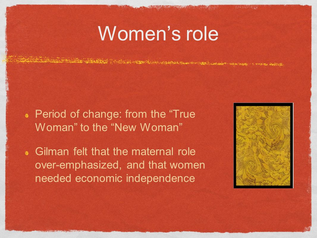 Women's role Period of change: from the True Woman to the New Woman