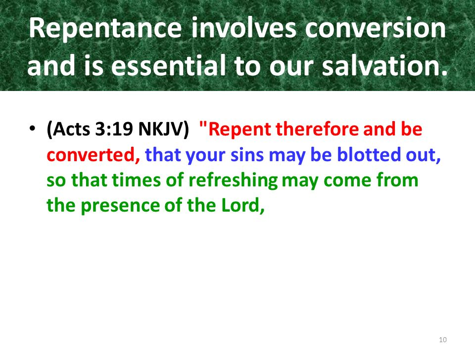 Repentance involves conversion and is essential to our salvation.