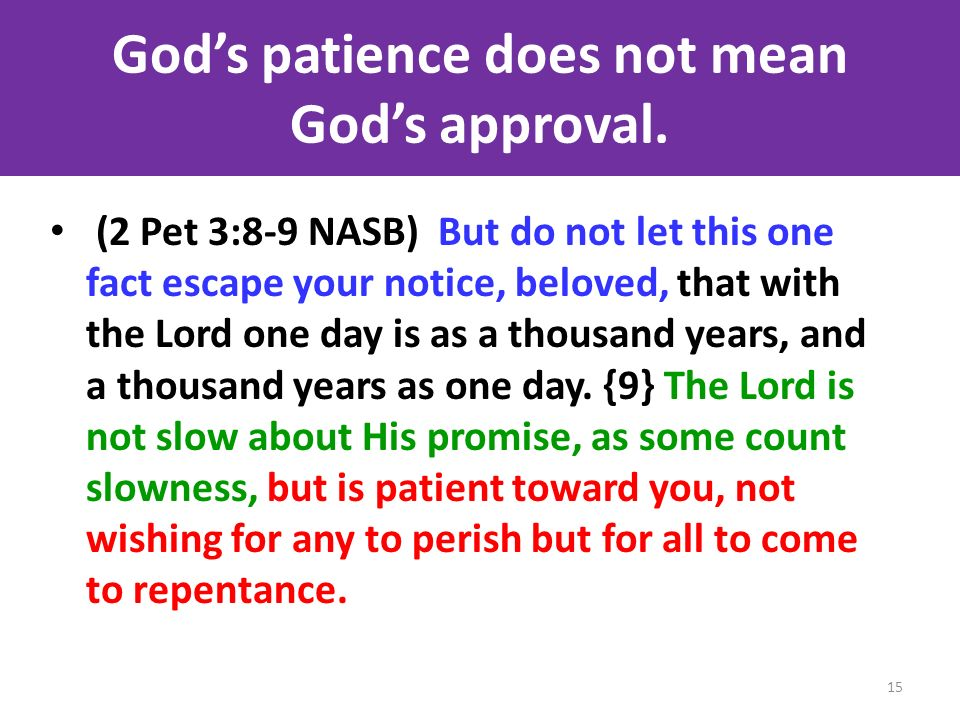 God's patience does not mean God's approval.
