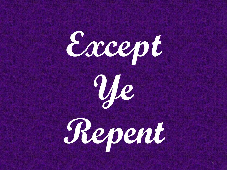 Except Ye Repent