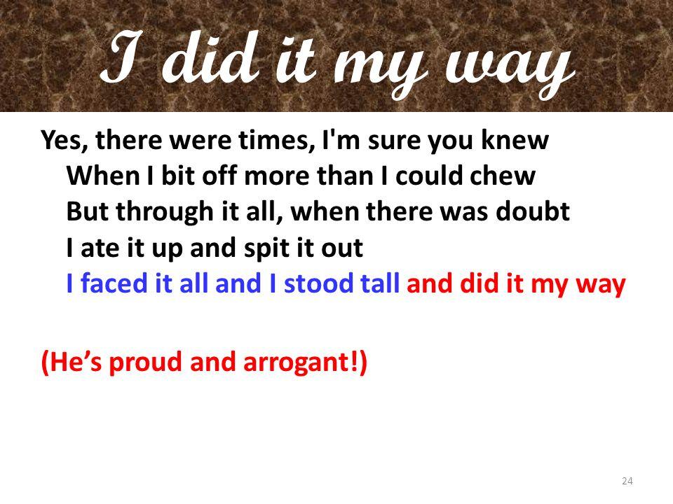 I did it my way