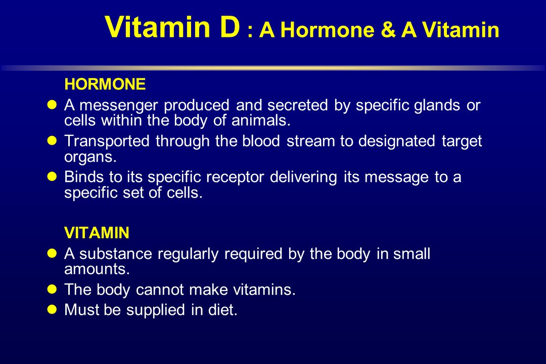 Vitamin D : A Hormone & A Vitamin