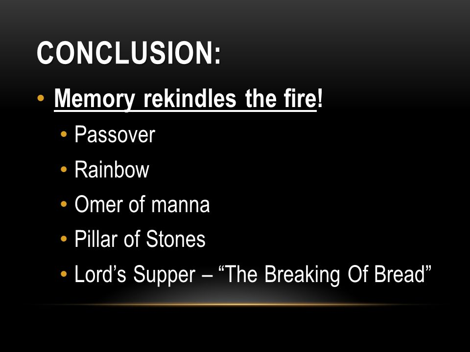 Conclusion: Memory rekindles the fire! Passover Rainbow Omer of manna