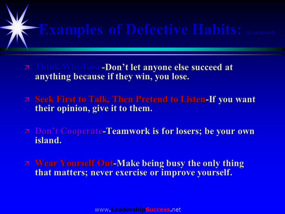 Examples of Defective Habits: (Continued)