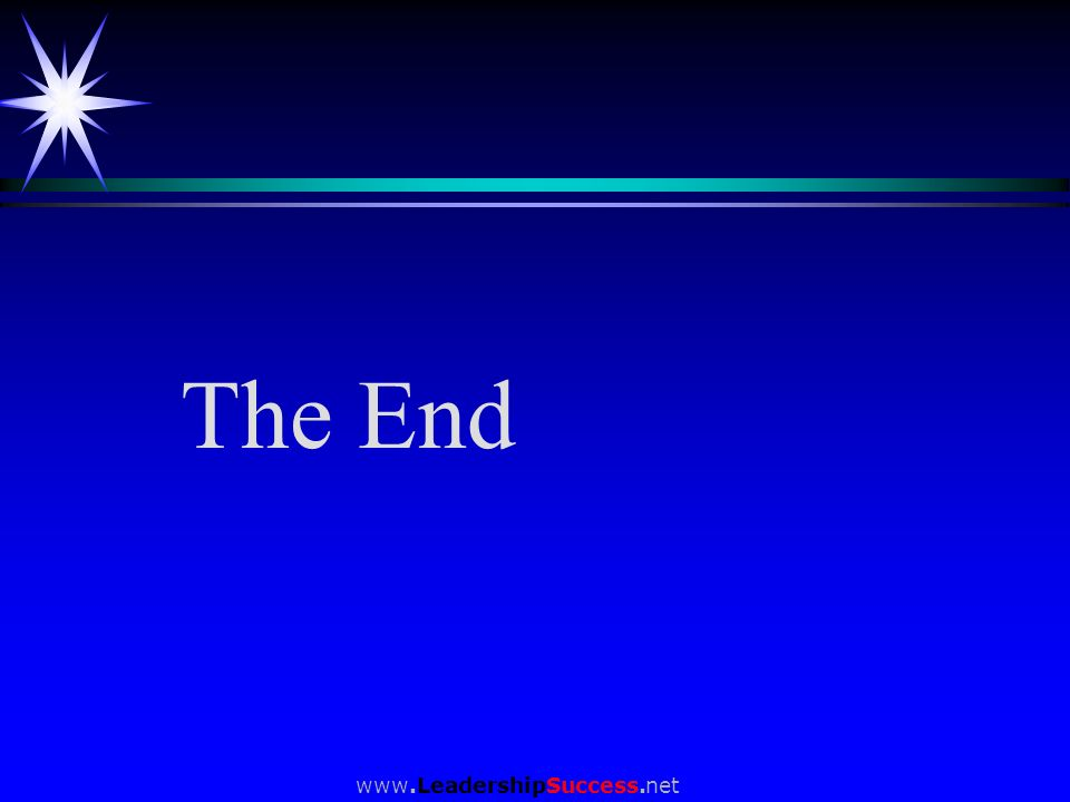 The End www.LeadershipSuccess.net