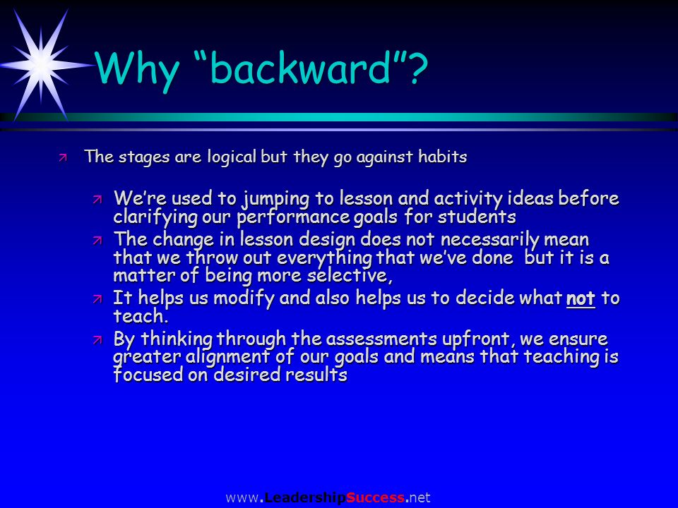 Why backward The stages are logical but they go against habits.