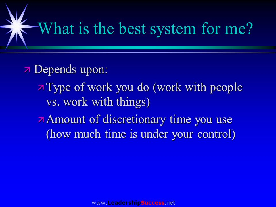 What is the best system for me