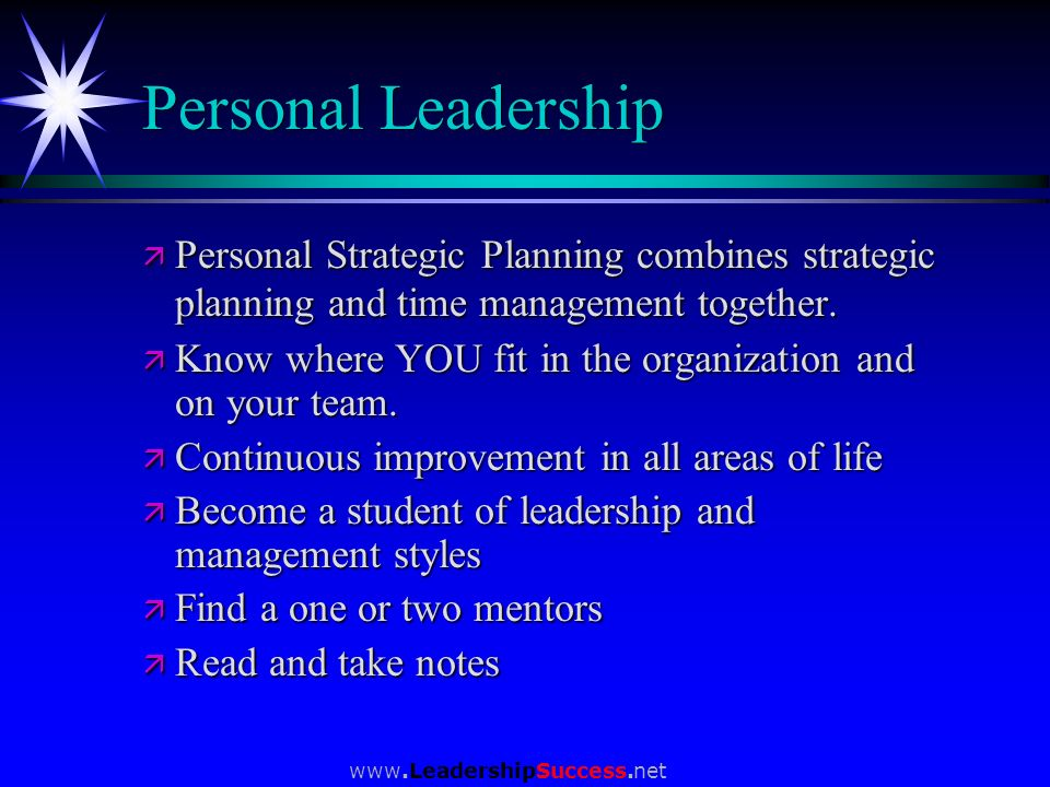 Personal Leadership Personal Strategic Planning combines strategic planning and time management together.
