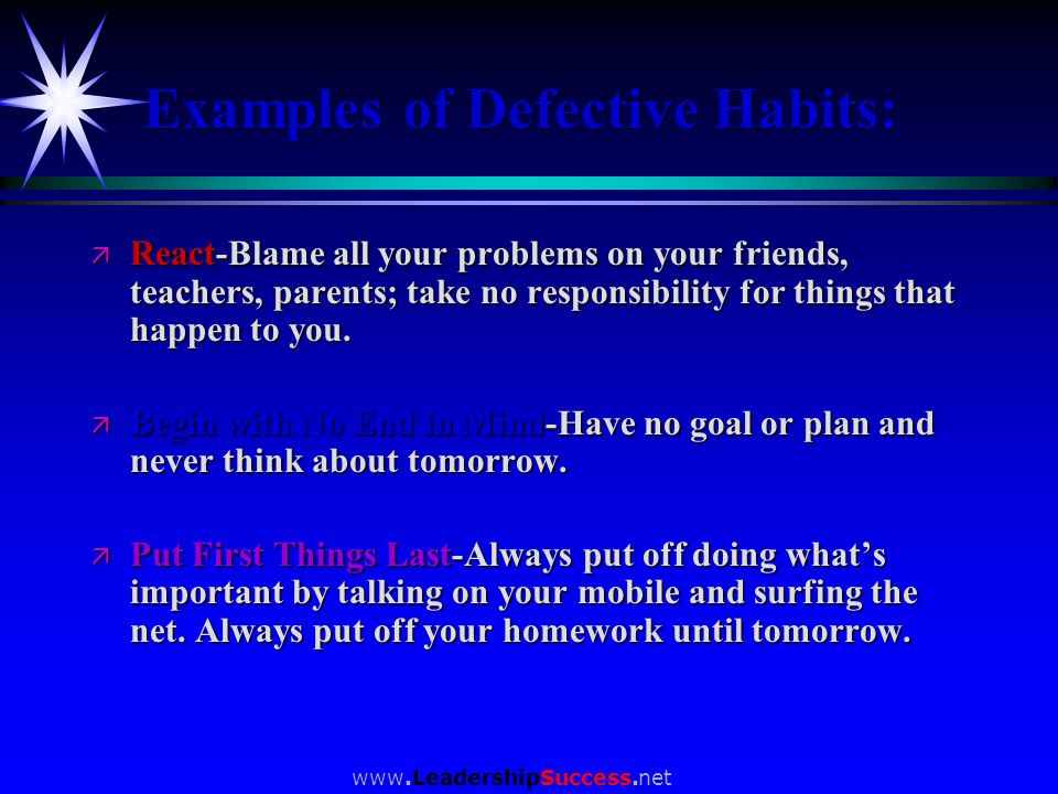 Examples of Defective Habits: